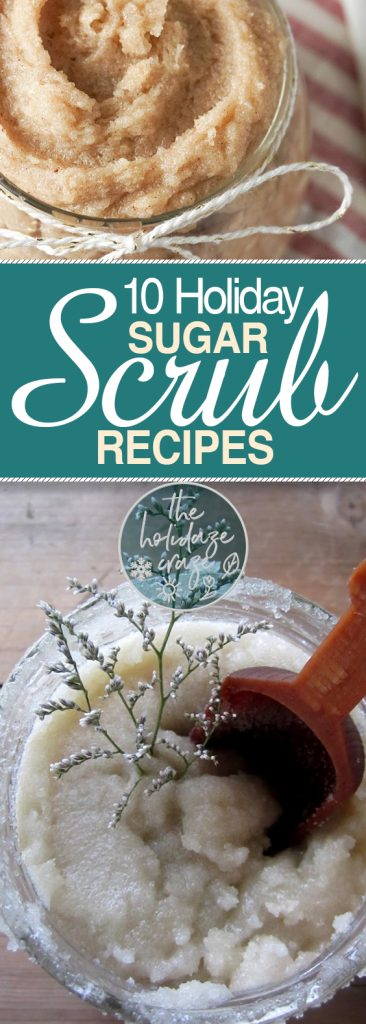 10 Holiday Sugar Scrub Recipes| Sugar Scrub Recipes, DIY Sugar Scrub Recipes, DIY Sugar Scrubs, Homemade Sugar Scrubs, Homemade Sugar Scrub Recipes, How to Make A Sugar Scrub