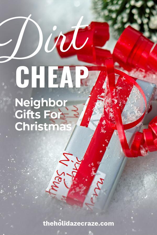 Dirt Cheap Neighbor Gifts For Christmas