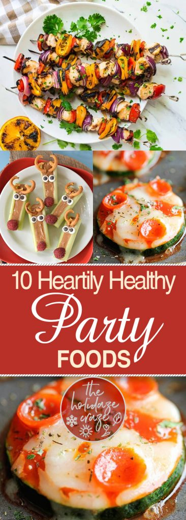 10 Heartily Healthy Party Foods| Healthy Party Foods, Party Foods, Party Food Recipes, Party Recipes, Easy Recipes, Healthy Party Recipes, Recipes. #HealthyPartyRecipes #Recipes #PartyRecipes #FoodRecipes