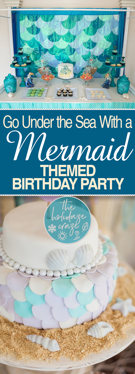Go Under the Sea With a Mermaid Themed Birthday Party| Birthday Party, Birthday Party Ideas, Birthday Party for Kids, Mermaid Birthday Party, Themed Birthday Party, Themed Party Ideas, Mermaid Birthday, Mermaid Birthday Party, Under the Sea Birthday Party, DIY Themed Birthday, Birthday Parties for Kids, Kid Parties