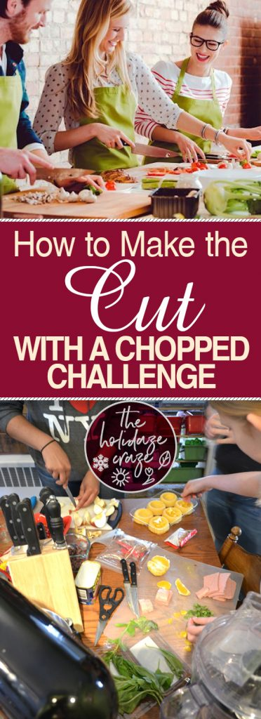 "How to Make the Cut with a ""Chopped Challenge"" 