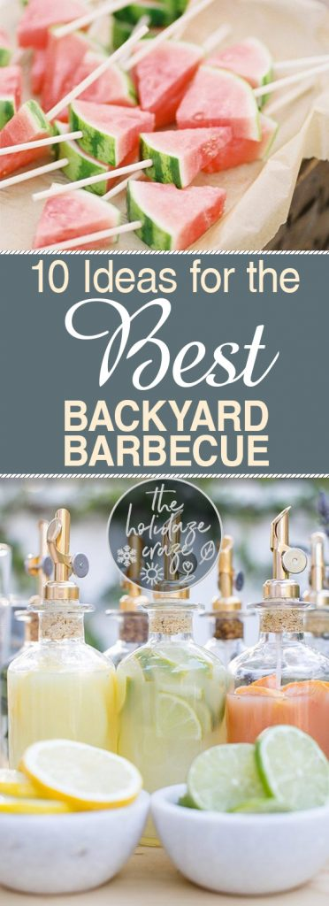 10 Ideas for the Best Backyard Barbecue| Summer Party, Summer, Summer Party Ideas, Summer Party Ideas for Teens, Summer Party Food, Summer Party Decorations #SummerPartyIdeas #SummerParty #SummerPartyFood