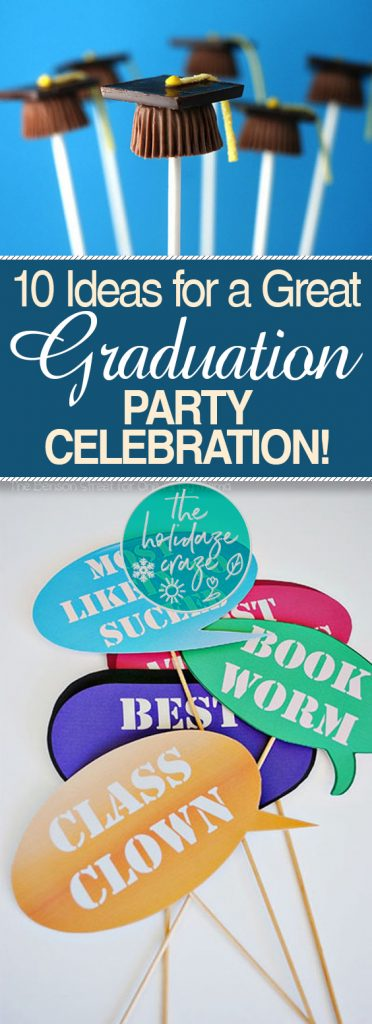 10 Ideas for a Great Graduation Party Celebration!| Graduation Party, Graduation Party Ideas, Graduation Party Decorations, Party Ideas, Party Ideas Graduation