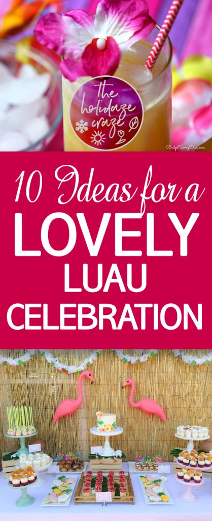 luau celebration, luau party ideas, DIY luau celebration ideas, DIY luau party, tropical luau party ideas