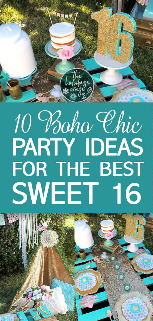 10 Boho Chic Party Ideas For The Best Sweet 16 The Holidaze Craze