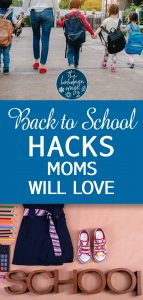 Back to School Hacks | Back to School Hacks for Moms | Back to School | Back to School for Mom | School | Moms | Kids