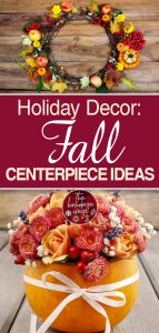 Fall Centerpiece Ideas | DIY Fall Centerpiece Ideas | How to Make Your Own Fall Centerpieces | Fall | Autumn | Fall Home Decor