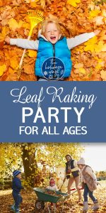 Leaf Raking | Leaf Raking Party | Leaf Raking Party Ideas | Leaf Raking Party for All Ages | Fall | Jump into Fall with these Leaf Raking Party Ideas