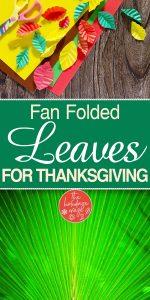 Fan Folded Leaves | Thanksgiving Fan Folded Leaves | Thanksgiving Crafts | DIY Thanksgiving Crafts | Thanksgiving Craft Ideas