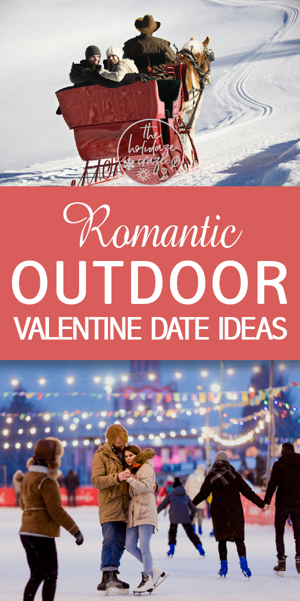 Valentine's Day | Outdoor Valentine Dates | Outdoor Valentine's Day Date Ideas | Romantic Date Ideas | Romantic Outdoor Dates | Romantic Outdoor Valentine Dates | Dates | Outdoor