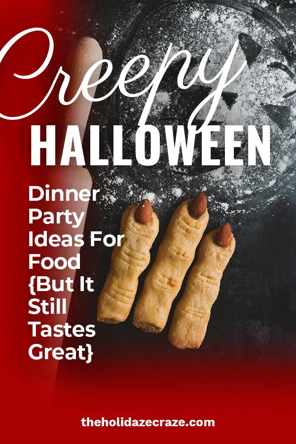 Creepy Halloween Dinner Party Ideas For Food
